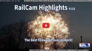 RailCam Highlights #116 Fireworks in April