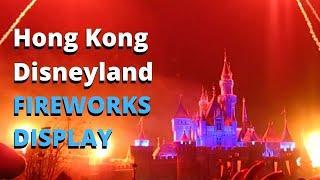 Fireworks Display in Hong Kong Disneyland | Happiest Place on Earth - Disneyland