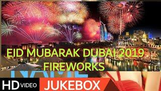 Eid ul fitr 2019 Dubai fireworks || Burj khalifa fireworks || Eid Mubarak uae 2019