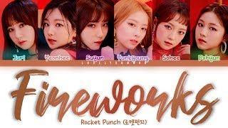 Rocket Punch (로켓펀치) – Fireworks Lyrics (Color Coded Han/Rom/Eng)