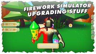UPGRADING & GETTING BETTER FIREWORKS (ROBLOX FIREWORK SIMULATOR)
