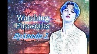 Watching Fireworks [Jimin FF] Episode 1