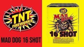 MAD DOG 16 SHOT - TNT Fireworks® Official Video