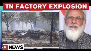 TN: 11 Dead In Fireworks Factory Explosion In Virudhunagar, PM Modi Announces Ex-Gratia Of Rs 2 Lakh