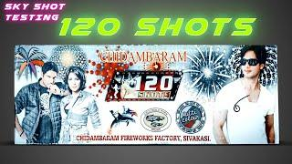120 SHOTS TESTING FROM CHIDAMBARAM FIREWORKS | BEST REPEATER SKY SHOT IN CHEAP PRICE | DIWALI 2020