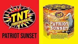 PATRIOT SUNSET - TNT Fireworks® Official Video