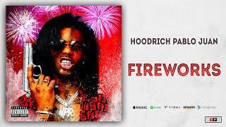 Hoodrich Pablo Juan - Fireworks