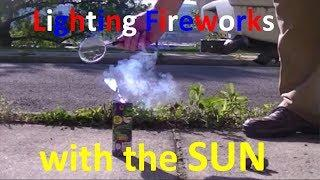 How To Light Fireworks With The Sun