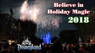 BELIEVE IN HOLIDAY MAGIC DISNEYLAND FIREWORKS 2018 - 1ST NIGHT MAIN STREET SNOW!