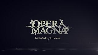 Opera Magna - Lo soñado y lo vivido - Directo Fireworks Estudios