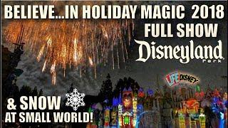 """Believe.. in Holiday Magic"" Disneyland Fireworks 2018 Full Show + Snow at Small World!"