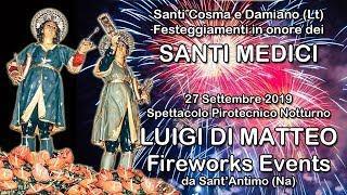 SANTI COSMA e DAMIANO (Lt) - SANTI MEDICI 2019 - LUIGI DI MATTEO FIREWORKS (Notturno)