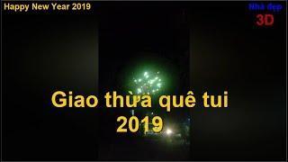 Giao thừa quê tui 2019 - Bắn phóa hoa 2019 - Fireworks 2019