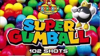 Super Gumball - 102 shots - Pyroland Fireworks