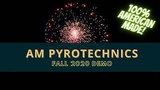 AM Pyrotechnics - Fall 2020 Demo - 100% American Made Fireworks!