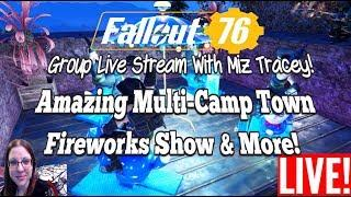 Fallout 76 Amazing Multi-Camp Town, Somo, Fireworks Show & More! Live!