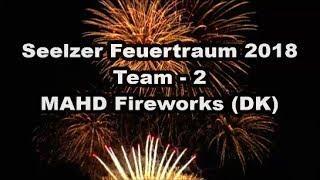 Seelze Feuertraum 2018 - Team MAHD FIREWORKS (DK) Sehr schön!