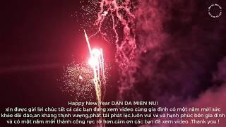 Happy New Year 2019 Fireworks • Băn Pháo Hoa Chúc Mừng Năm Mới | DÂN DÃ MIỀN NÚI