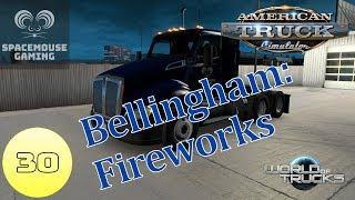 American Truck Simulator WoT - Bellingham: Fireworks - part 30 (English)