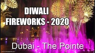 Diwali Fireworks 2020 - Dubai | Diwali Fireworks at THE POINTE | The Palm Fountain - Atlantis Dubai