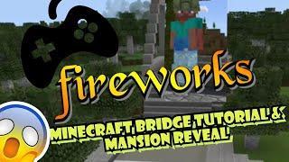 Minecraft Bridge Tutorial + Mansion Reveal & Fireworks Video