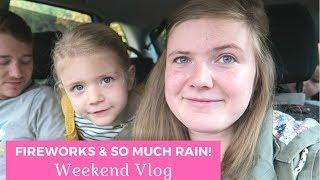 FIREWORKS & SO MUCH RAIN! | WEEKEND VLOG