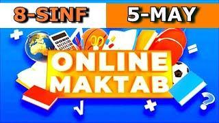 Online maktab. 8-SINF 5-MAY Online darslar