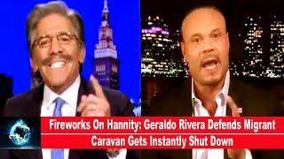 Fireworks On Hannity: Geraldo Rivera Defends Migrant Caravan Gets Instantly Shut Down(VIDEO)!!!