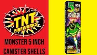 MONSTER 5 INCH CANISTER SHELLS - TNT Fireworks® Official Video