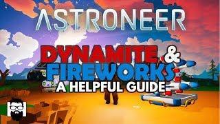 Astroneer - 1.0 - UPDATE 1.0.6 - DYNAMITE & FIREWORKS - A HELPFUL GUIDE