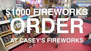 $1000 FIREWORKS ORDER - FIREWORKS SHOPPING SPREE - AT CASEY'S FIREWORKS