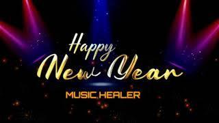 HAPPY NEW YEAR STATUS     MUSIC HEALER