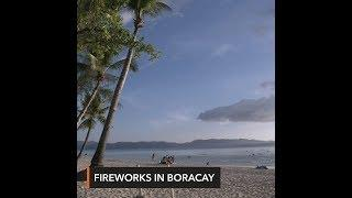 Allow New Year's Eve fireworks display in Boracay, local execs ask gov't