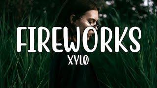 XYLØ - Fireworks (Lyrics)