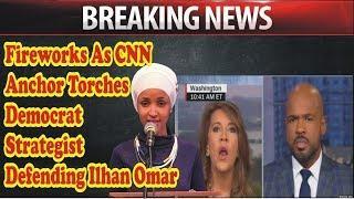 Fireworks As CNN Anchor Torches Democrat Strategist Defending Ilhan Omar