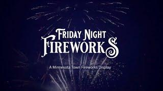 Friday Night Fireworks! A Minnesota Town Fireworks Display