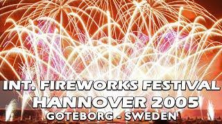 Int. Fireworks Festival Hannover 2005:  Goteborg  Sweden - Schweden - Feuerwerk - Vuurwerk