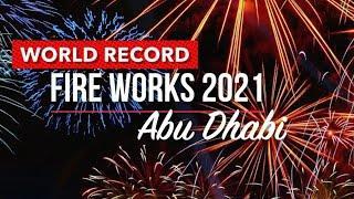 World Record New Year 2021 Fireworks Abu Dhabi Sheikh zayed Festival Al Wathba