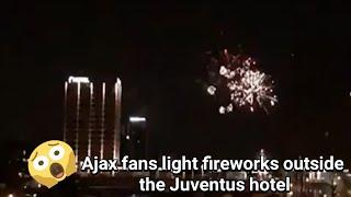 Ajax supporters turned on fireworks at the Juventus hotel last night 10.04.2019