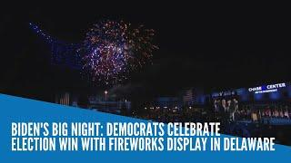 Biden's big night: Democrats celebrate election win with fireworks display in Delaware