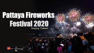 PATTAYA INTERNATIONAL FIREWORKS FESTIVAL 2020 I ดอกไม้ไฟ งานเทศกาล I ANG GANDA SOBRA I AMAZING TH