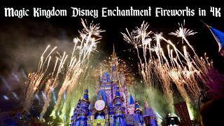 NEW Disney Enchantment Fireworks at Magic Kingdom - FULL SHOW in 4K | Walt Disney World Florida 2021