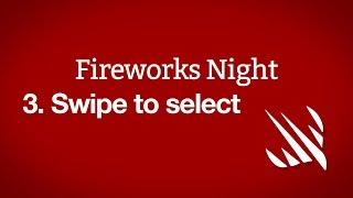 Swipe to select – Fireworks Night, part 3