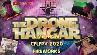 The Drone Hangar - CFLFPV 2020 FIREWORKS