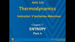 WVU MAE 320-001. Akkerman. Day 28. Chapter 7. Entropy. 5Apr2021