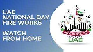 UAE NATIONAL DAY FIREWORKS LIVE