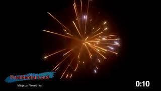 Presidential Loud   Magnus Fireworks