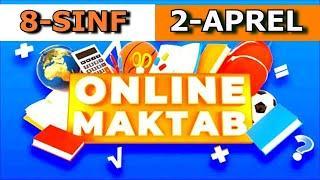 Online maktab. 8-SINF 2-APREL Online darslar