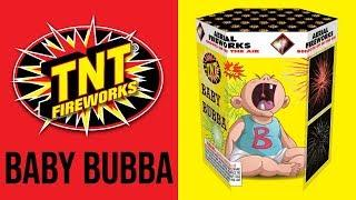 BABY BUBBA - TNT Fireworks® Official Video