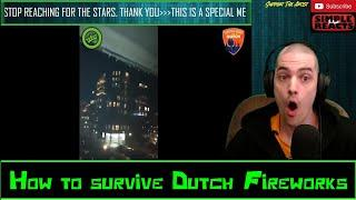 #10 How to survive Dutch Fireworks Reaction